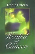Healed of Cancer Paperback Book by Dodie Osteen