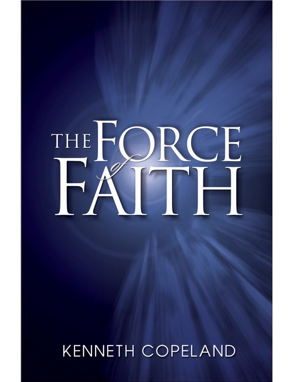 The Force of Faith Paperback Book