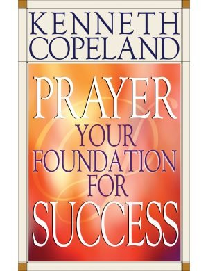 Prayer Your Foundation for Success Paperback Book