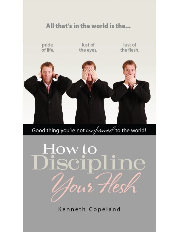 How to Discipline Your Flesh Paperback Book