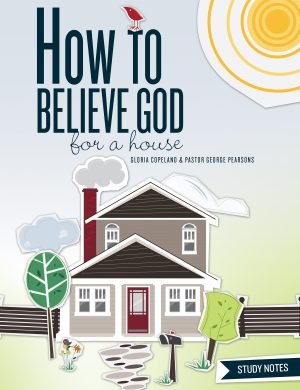 How to Believe God for a House Study notes-0