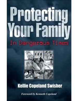Protecting Your Family in Dangerous Times Paperback Book by Kellie Copeland Swisher