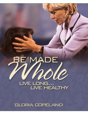Be Made Whole Live Long Live Healthy 3 DVD Set