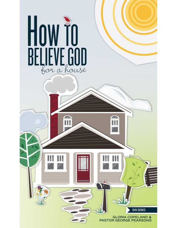 How to Believe God for a House-0