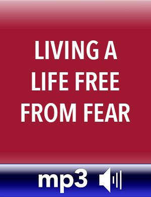 Living A Life Free From Fear MP3