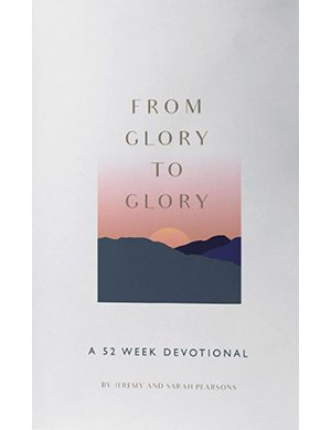 From Glory To Glory Devotional
