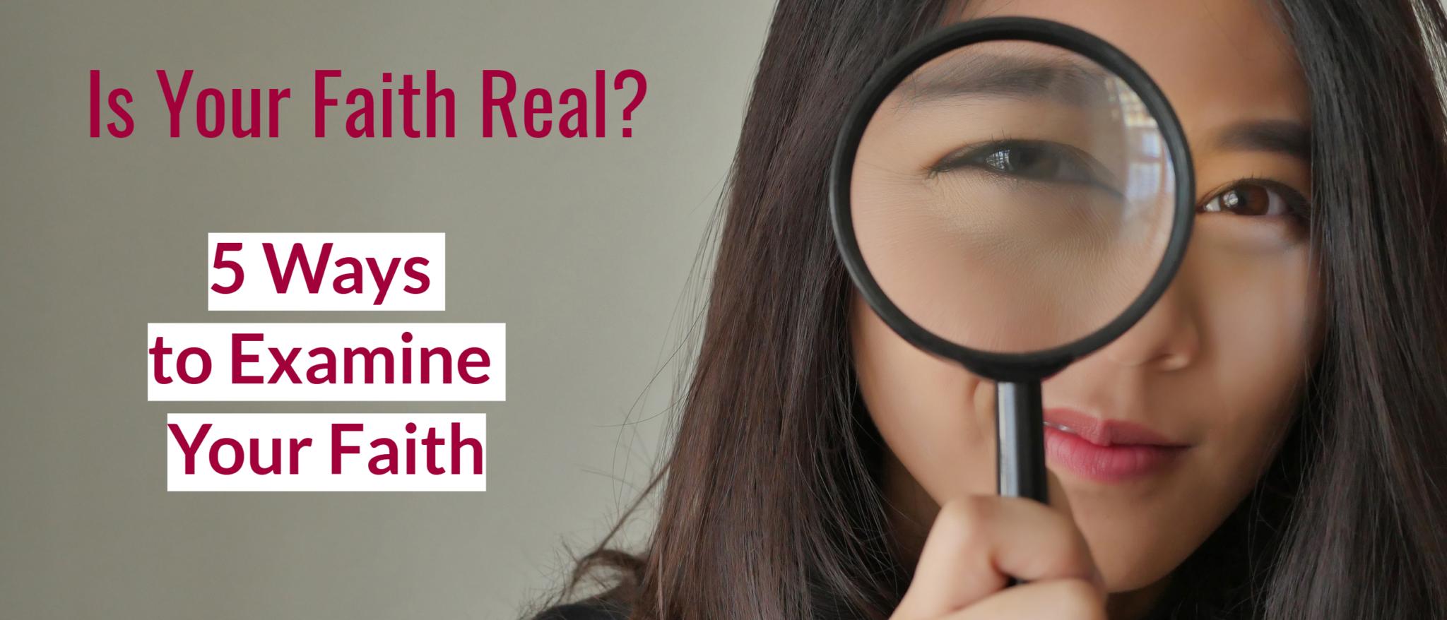 Examine Your Faith Post - Five Ways To examine Your Faith