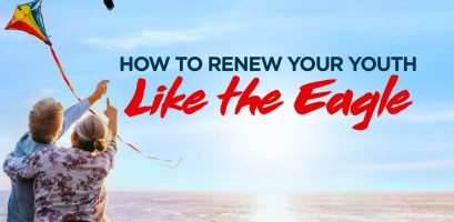 How To Renew Your Youth Like the Eagle