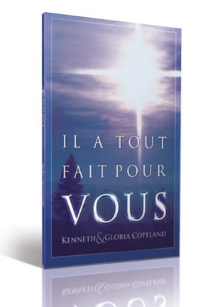 Il a Tout Fait Pour Vous - livre Kenneth Copeland