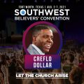 Creflo Dollar - Southwest Believers Convention 2021
