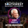 Jerry Savelle - Southwest Believers Convention 2021