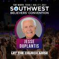 Jesse Duplantis - Southwest Believers Convention 2021