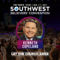 Kenneth Copeland - Southwest Believers Convention 2021
