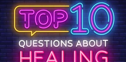 Top 10 Questions About Healing
